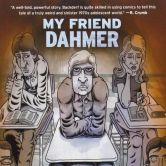 """My Friend Dahmer"" by Derf Backderf"